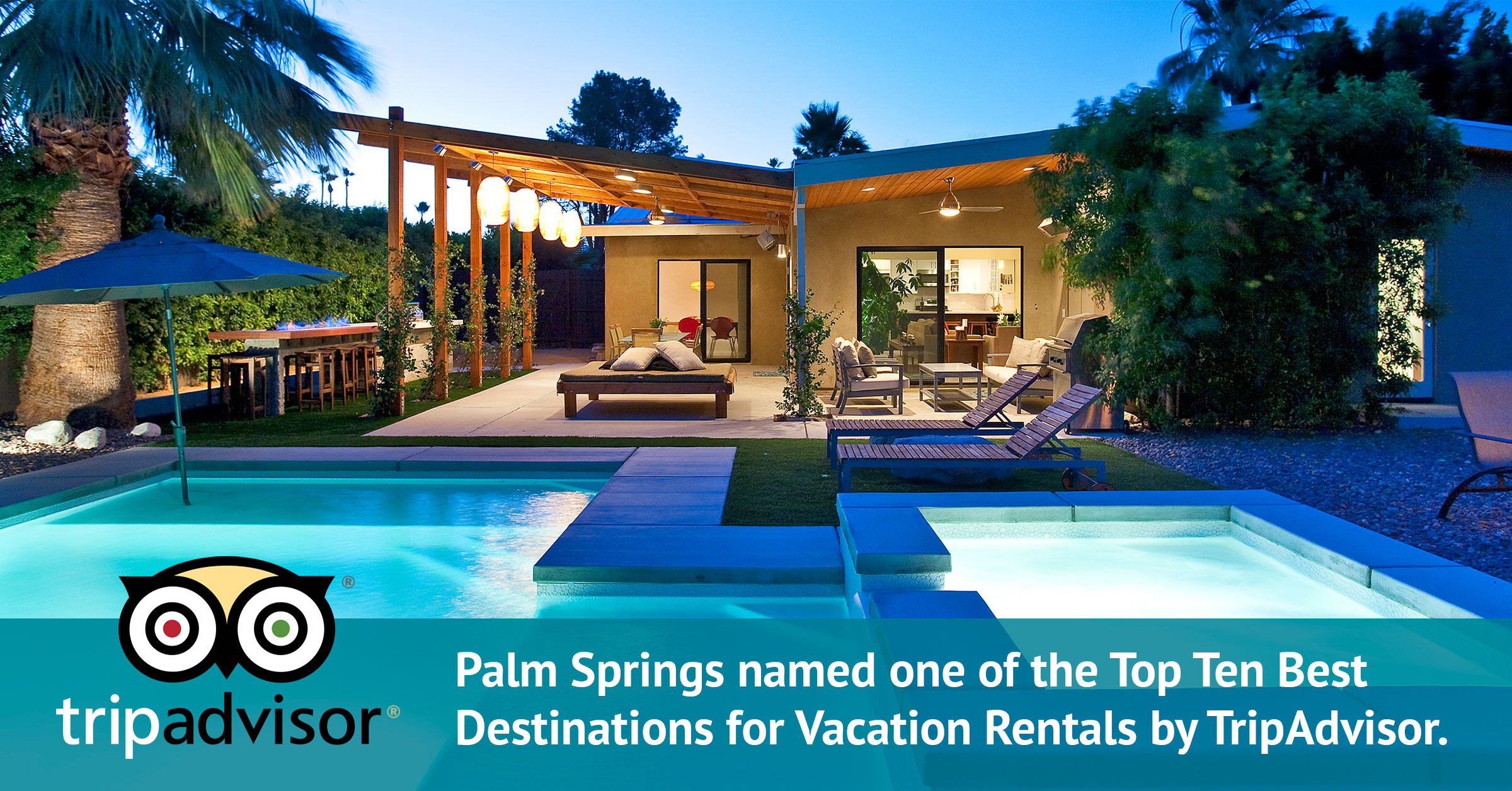 Palm Springs named one of the Top Ten Vacation Home Rental Destinationn Rentals by TripAdvisor