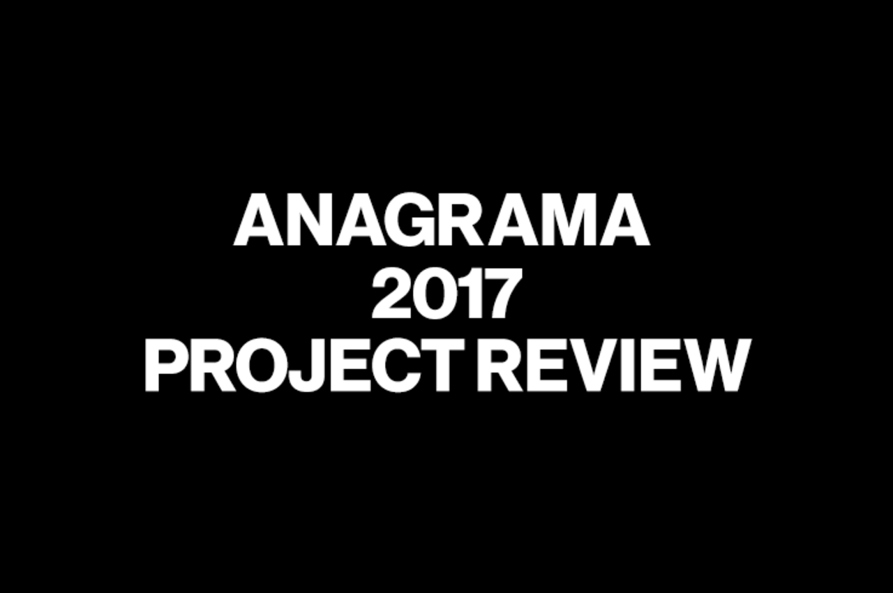Anagrama 2017 Project Review