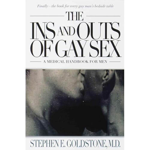 The Ins and Outs of Gay Sex by Stephen E. Goldstone