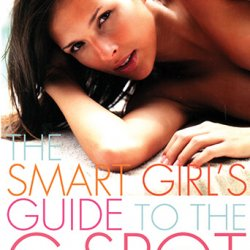 The Smart Girl's Guide to the G-Spot by Violet Blue