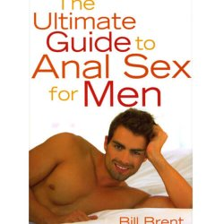 Anal Sex for Men Guide by Bill Brent