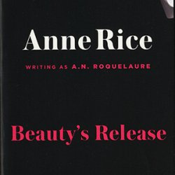 Beauty's Release by Anne Rice