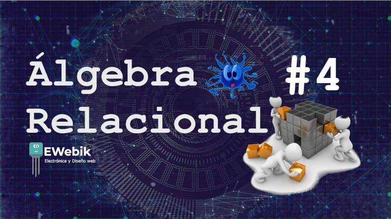 Álgebra relacional: Fundamentos para la manipulación de datos