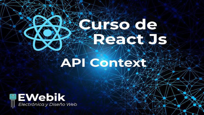 Comunicación entre componentes con API Context React