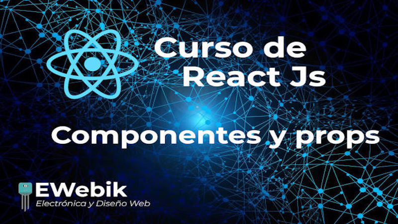 Components and Props React.js, Manejo de propiedades y componentes en React