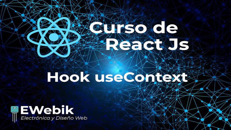 ¿Cómo utilizar el Hook useContext? Comunicación de componentes funcionales