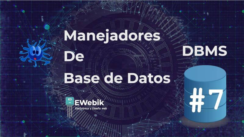 Manejadores de base de datos (DBMS): Gestores de bases de datos (SGBD) relacionales
