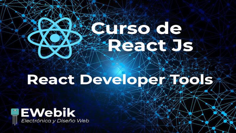 React Developer Tools, instalación y usos