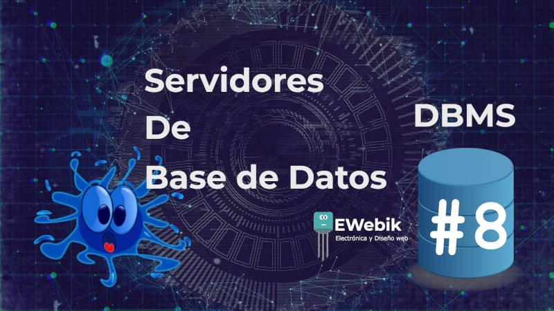 Servidores de Base de Datos: ¿Qué son? Tipos, características e instalación.