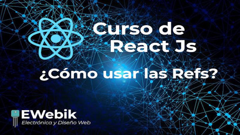React Refs, Para que sirven y cómo puedes usarlas