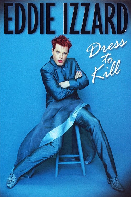"Poster for the movie ""Eddie Izzard: Dress to Kill"""