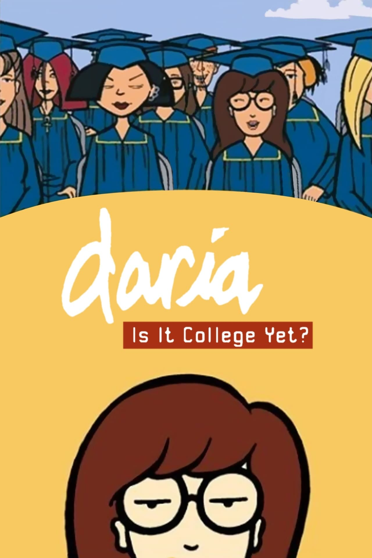 "Poster for the movie ""Daria in 'Is It College Yet?'"""