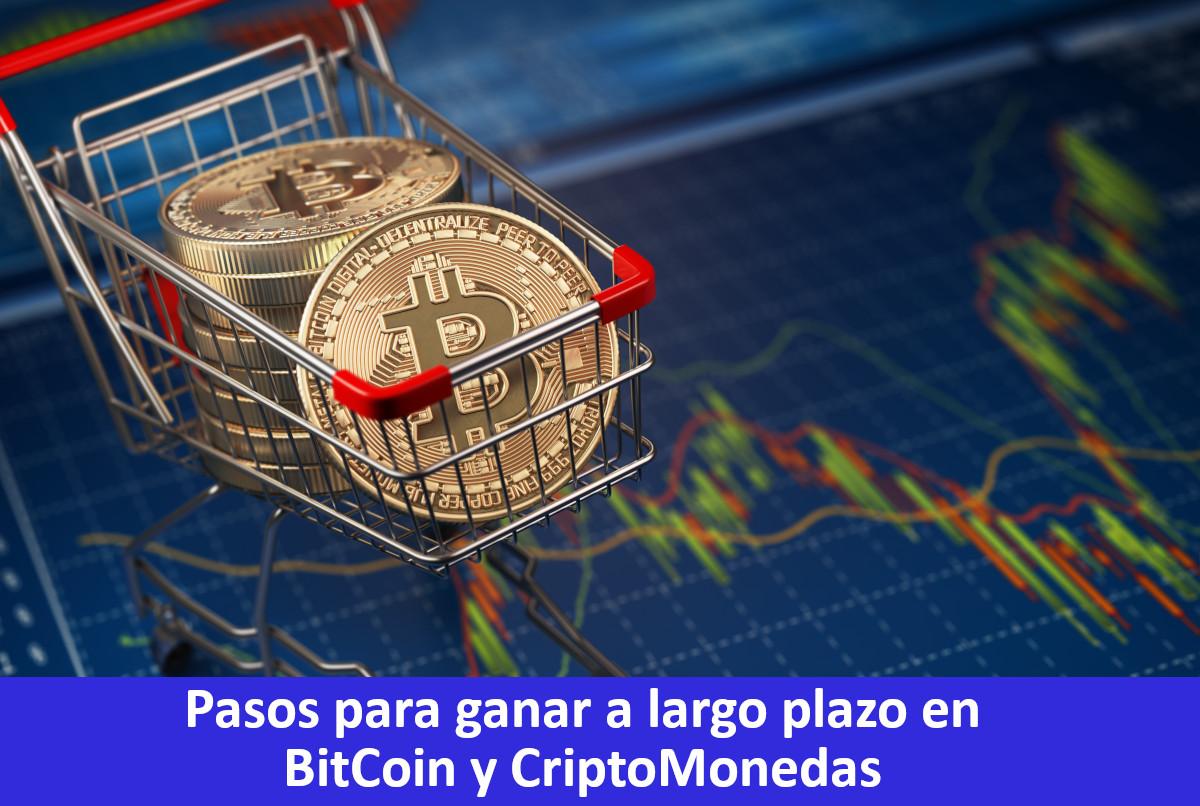 Pruebas de ganancias en BitCoin: Pasos para ganar a largo plazo