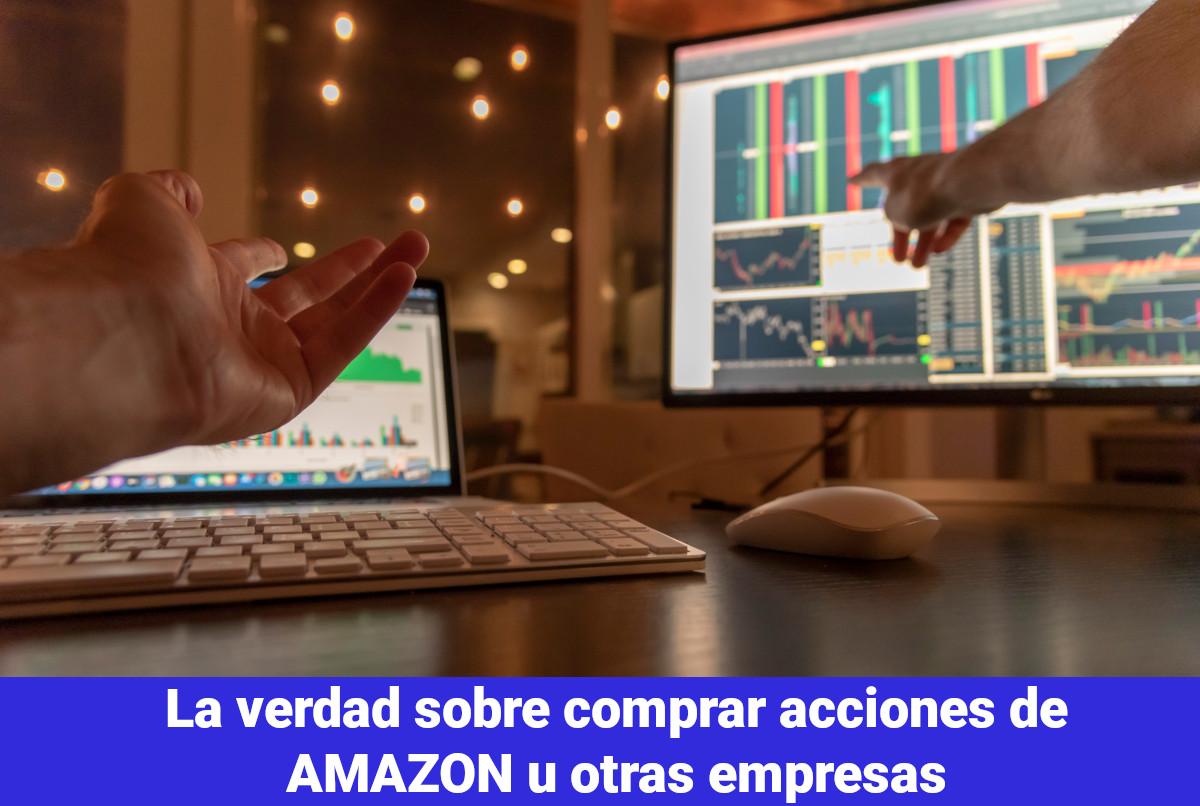La verdad sobre comprar acciones de Amazon u otras empresas