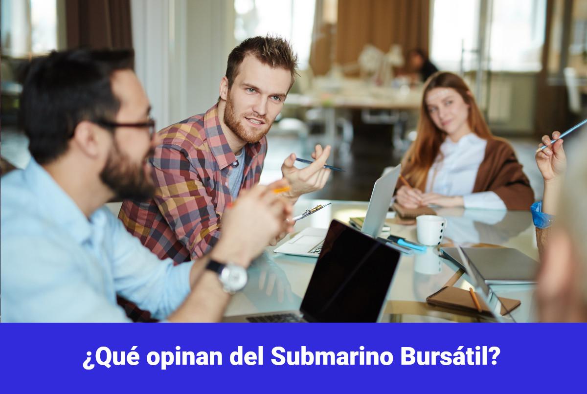 ¿Qué opinan del Submarino Bursátil?