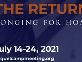 """CAMP MEETING - """"THE RETURN:Longing for Home"""""""