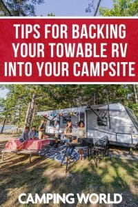 Tips for backing your towable RV into your campsite