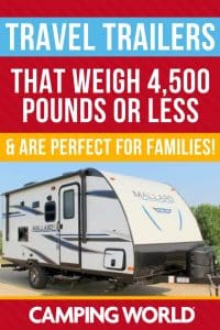 Travel trailers that weigh 4500 lbs or less and are perfect for families