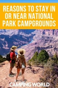 Reasons to stay in or near national park campgrounds