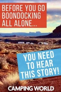 You need to hear this story before you go boondocking all alone