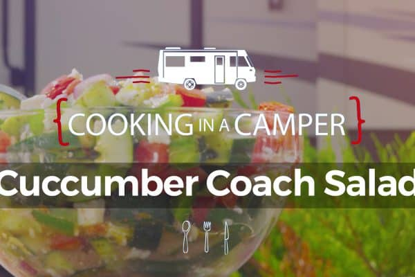 Cooking in a Camper: Cucumber Coach Salad