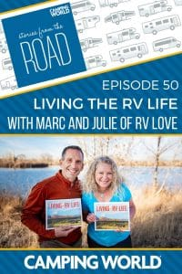 "In this episode of Stories from the Road, Sam interviews Marc and Julie Bennett of RV Love, full-time RVers and co-authors of the bestselling book ""Living the RV Life – Your Ultimate Guide to Life on the Road"". They share their adventures as ""RVLove"" at their blog, YouTube Channel and on social media, and recently appeared in the RV Nomads movie. They also run online courses to help you hit the road as an RVer at RV Success School. #storiesfromtheroad #rvlife #rvliving #fulltimerving"