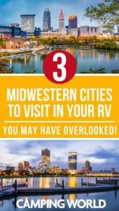 When you've tackled some of the good Midwestern camping spots and are ready for a night out on the town, or are passing through the Midwest on your way to a West Coast National Park, think about stopping in one of these 3 Midwestern cities. #rvvacation #indianapolis #cleveland #milwaukee #rvlife #camper #camping #camperlife #happycamper