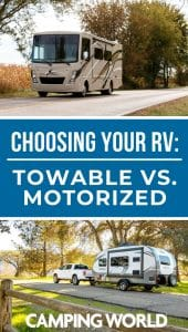 Choosing your RV - towable vs. motorized