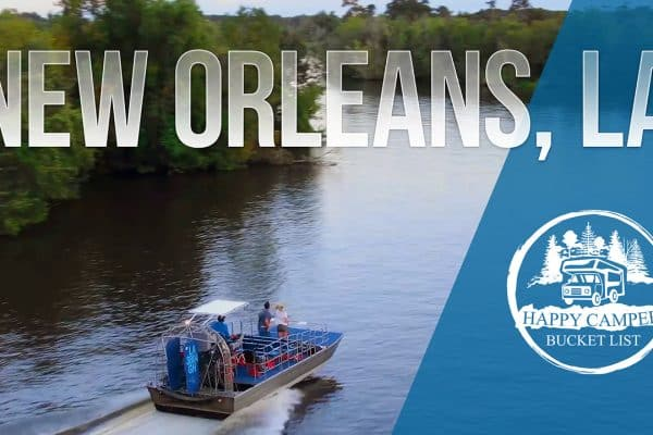 Happy Camper Bucket List Episode 5 New Orleans