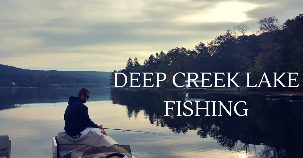 Deep Creek Lake Fishing