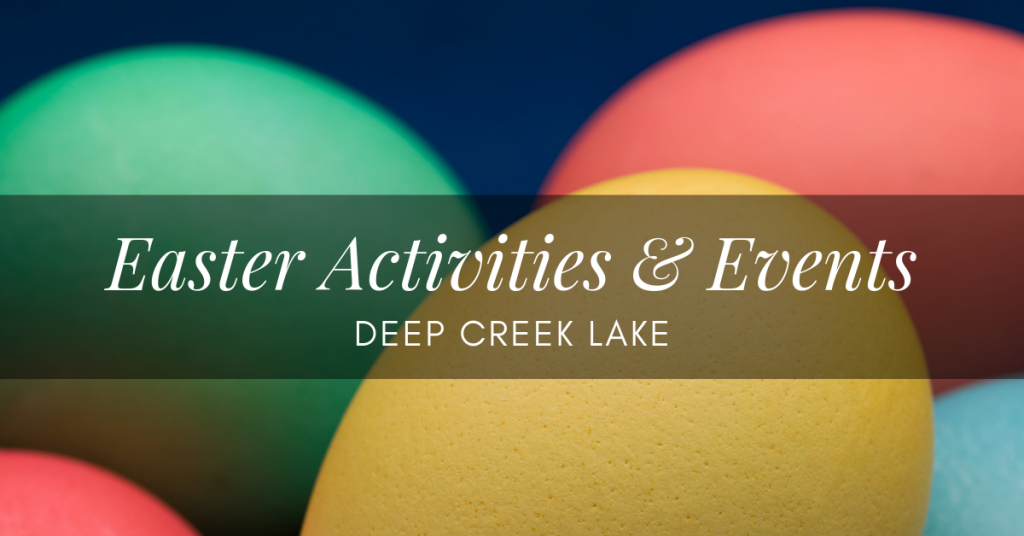 Deep Creek Lake Easter Activities & Events