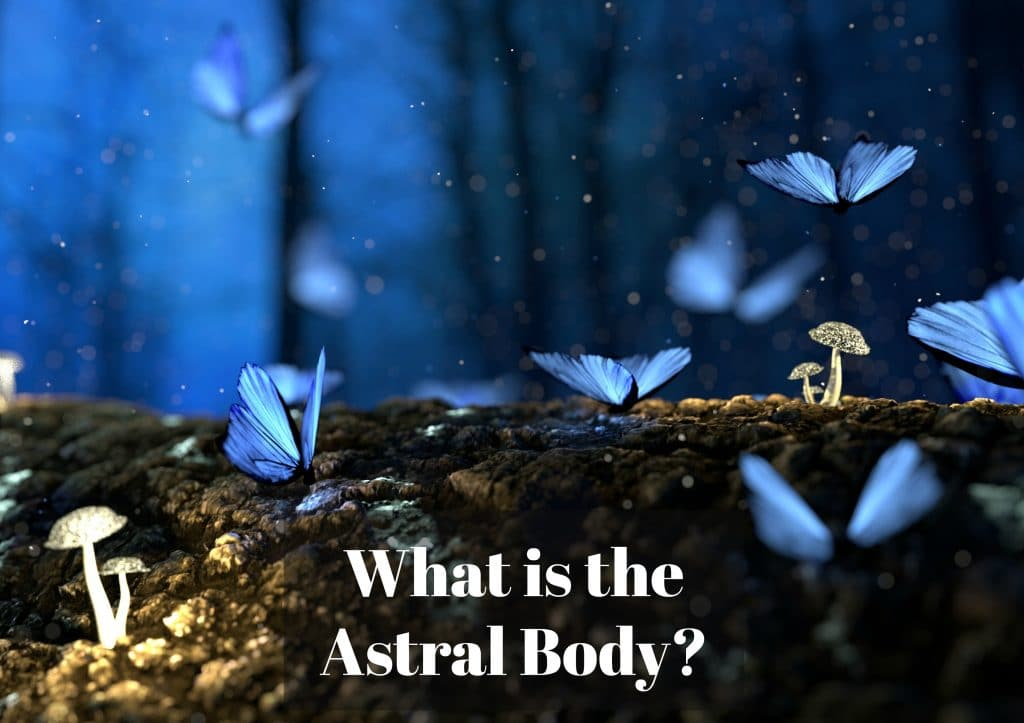What is the Astral Body?