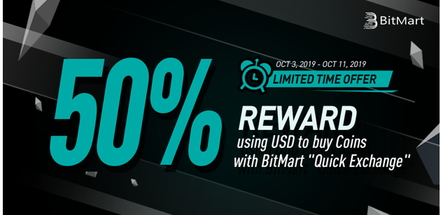 "Buy coins with USD on BitMart ""Quick Exchange"", get up to 50% cash reward"