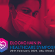 Unleash the full power of blockchain in Healthcare 2020