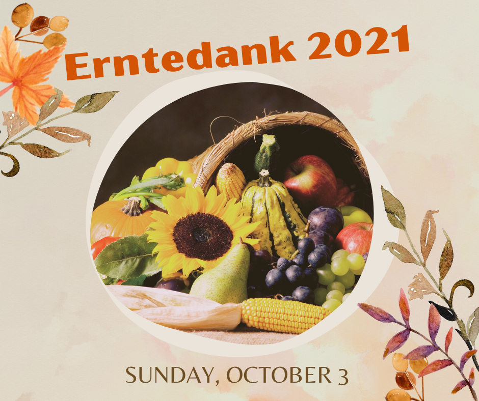 Picture of a basket of veggies, flowers, and fruit. Erntedanek 2021 Sunday, October 3