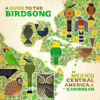 A Guide to the Birdsong of México, Central América & the Car