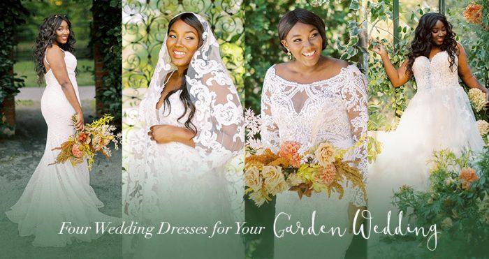 Four Dresses for Your Garden Wedding