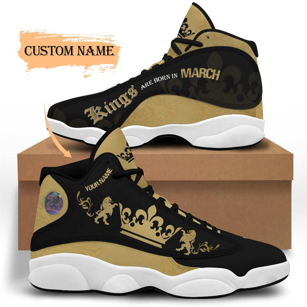 March Birthday Air Jordan 13 Shoes Personalized Sneakers Sport V07 Plus Size