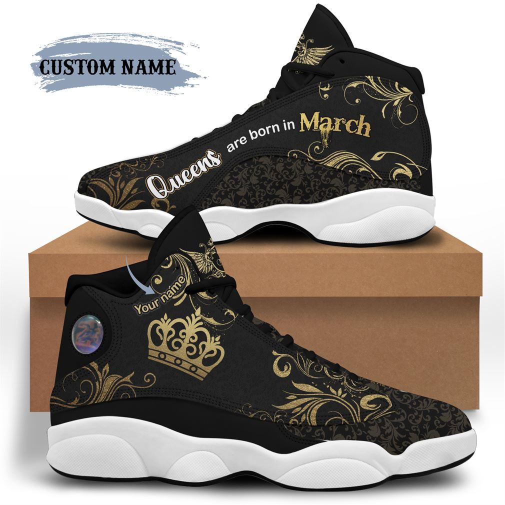 March Birthday Air Jordan 13 Shoes Personalized Sneakers Sport V16 Plus Size