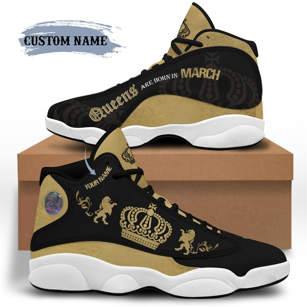 March Birthday Air Jordan 13 Shoes Personalized Sneakers Sport V17 Plus Size