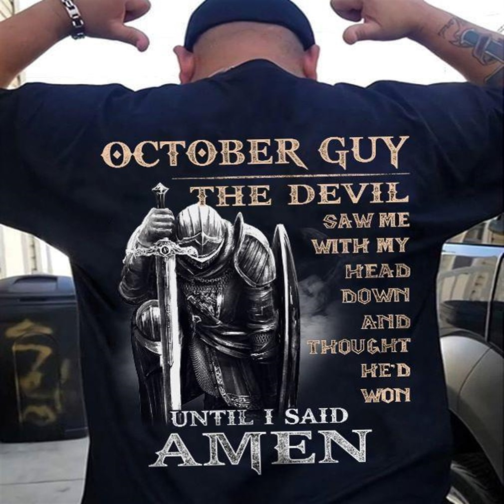 October Guy The Devil Shirt Until I Said Amen