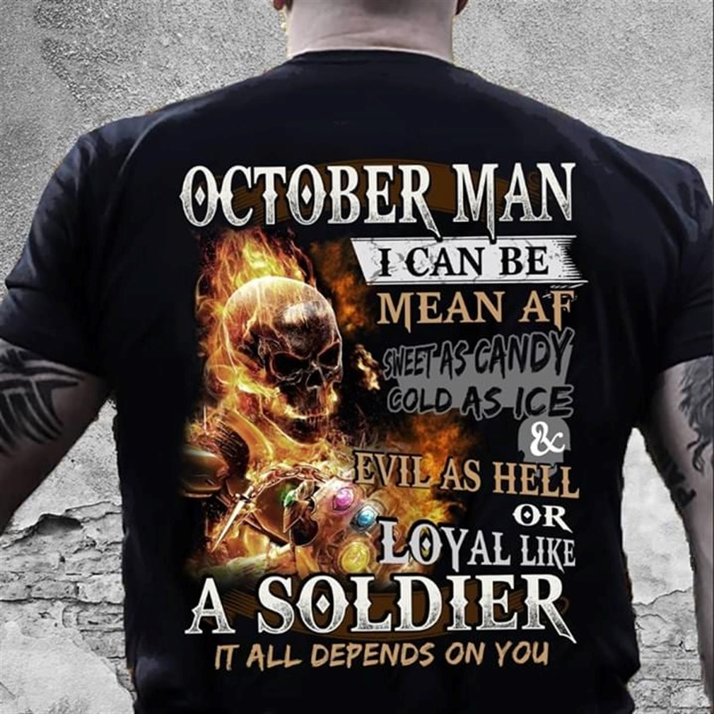 October Tshirt Man I Can Be Mean Af Best Shirt 2020