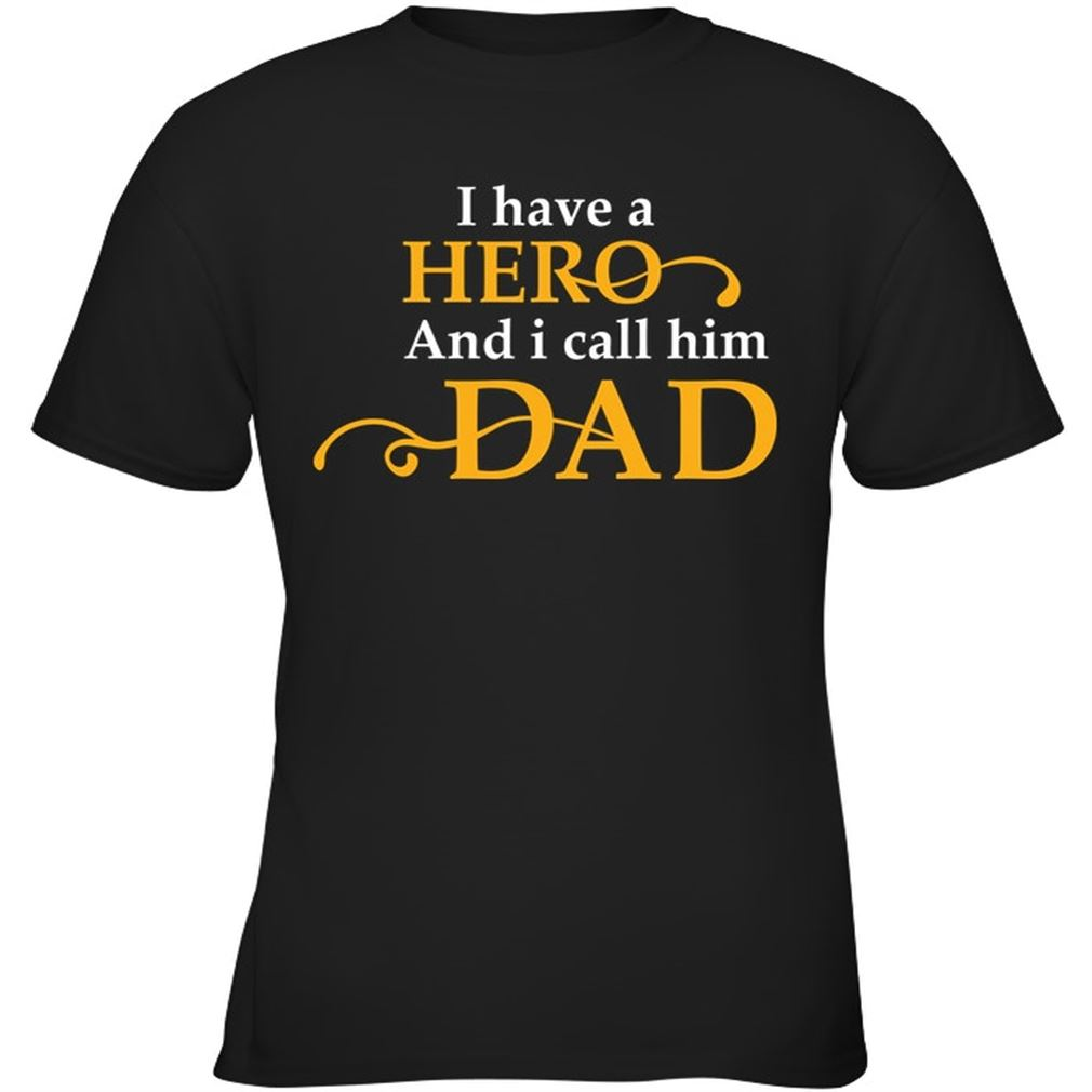 Family - I Have A Hero And I Call Him Dad Size Up To 5xl