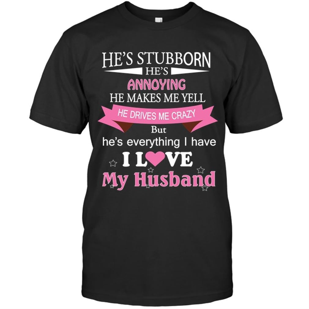 Family - I Love My Husband He Drives Me Crazy Plus Size Up To 5xl