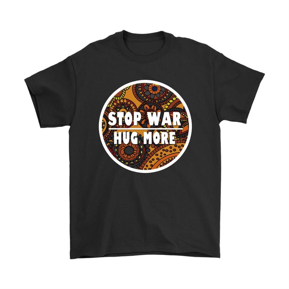 Stop War Hug More Love And Peace Shirts Full Size Up To 5xl