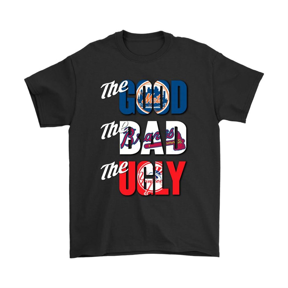 The Good The Bad The Ugly New York Mets Braves Yankees Mlb Shirts Size Up To 5xl