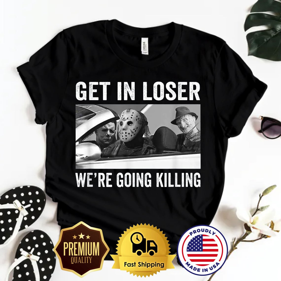03 Horror Movie Characters Get In Loser Were Going Killing T-shirt