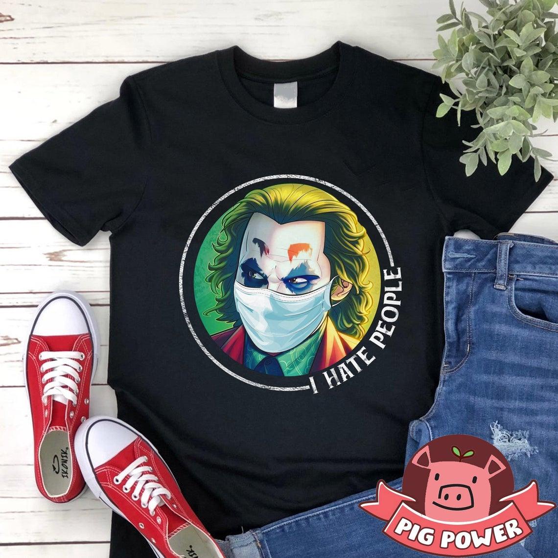 I Hate People Shirt Joker T-shirt Quarantined 2020 Social Distancing