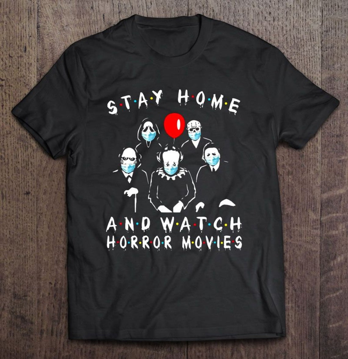 Stay Home And Watch Horror Movies Friends Shirt
