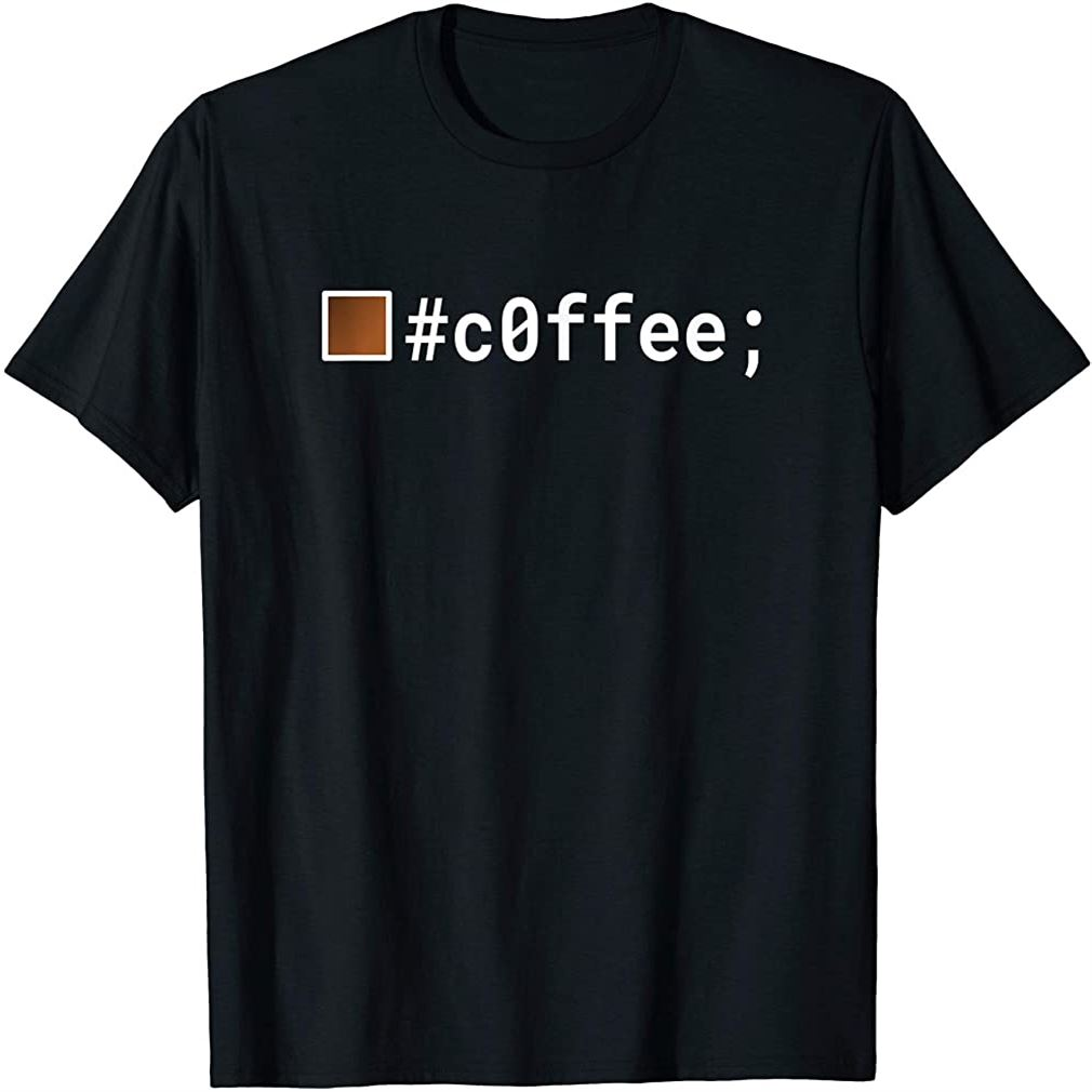 Developer Coffee And Computer Programmers Loves Css Html Size Up To 5xl